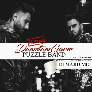 Puzzle Band – Dametam Garm (Remix By Dj Majid Md)