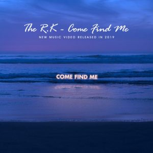 The R K – Come Find Me