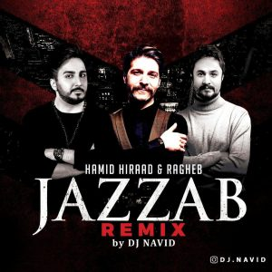 Dj Navid – Jazzab Remix (Ft Hamid Hiraad and Ragheb)
