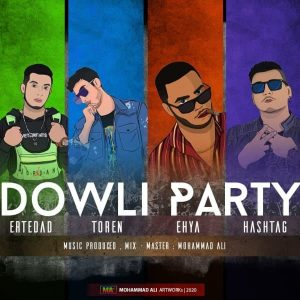 Ertedad Ft Toren , Ehya & Hashtag – Dowli Party